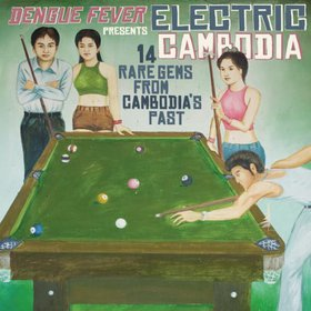 Various artists dengue fever presents electric cambodia